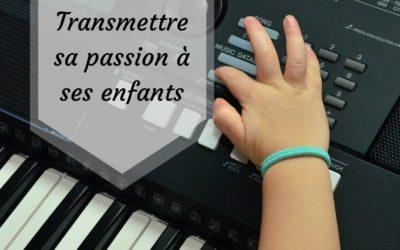 Comment transmettre sa passion de la musique àses enfants?