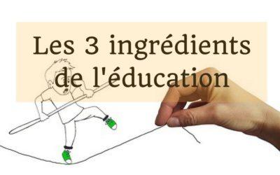 Les 3 ingrédients de l'éducation: modération, indulgence et fermeté