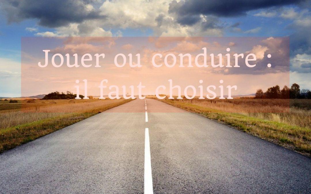 Jouer ou conduire, il faut choisir: une nouvelle éducation en route