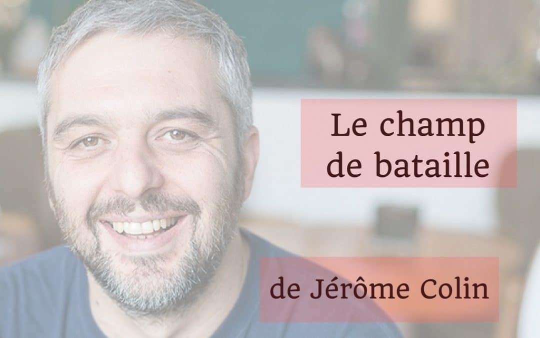 Le champ de bataille de Jérôme Colin