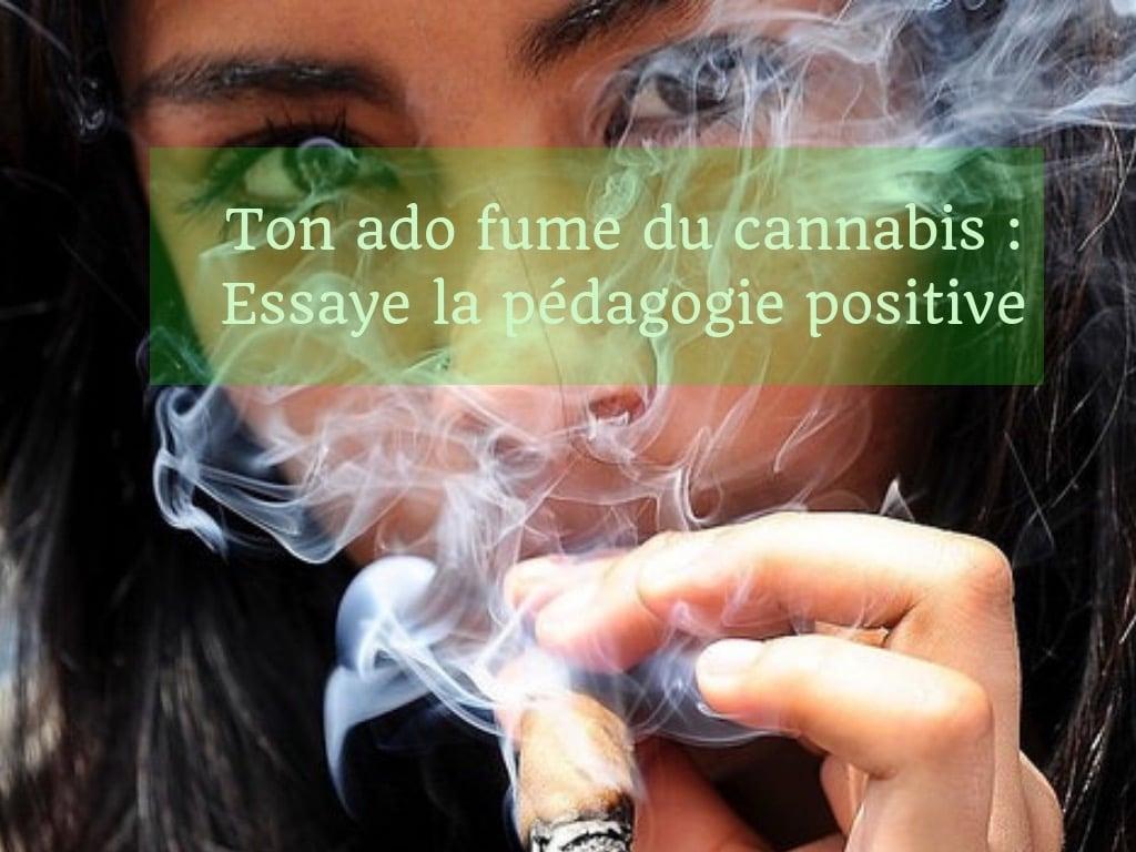 Ton Ado Fume Du Cannabis Comment Vas Tu L Aider Adolescence Positive