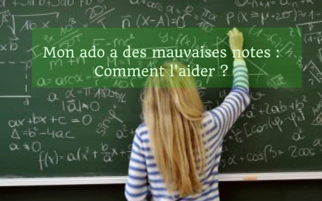 Mon Ado a de Mauvaises Notes | Comment l'Aider ?