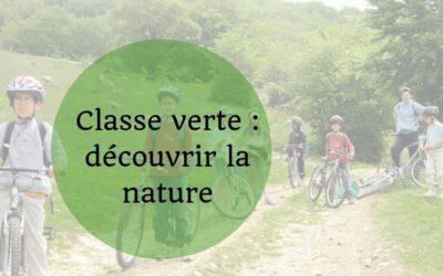 """La """"classe verte"""": une opportunité pour découvrir la nature"""