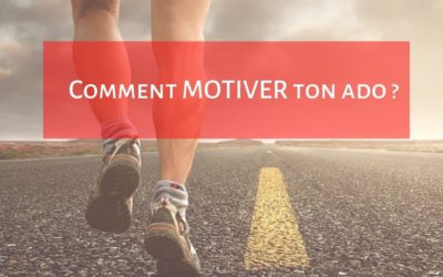 Comment MOTIVER ton ADO pendant le CONFINEMENT ?