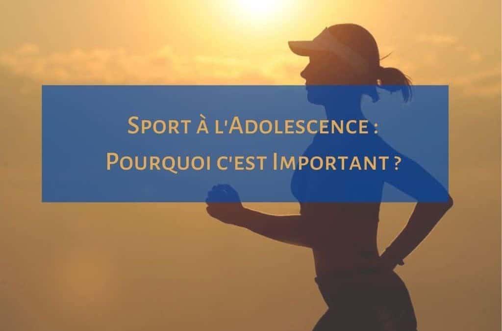 Sport àl'adolescence: pourquoi c'est important?